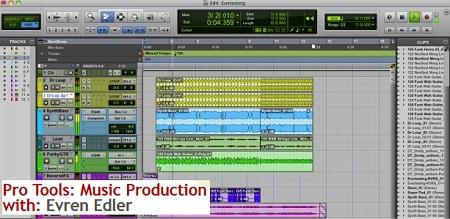 Educator - Pro Tools: Music Production with Evren Edler