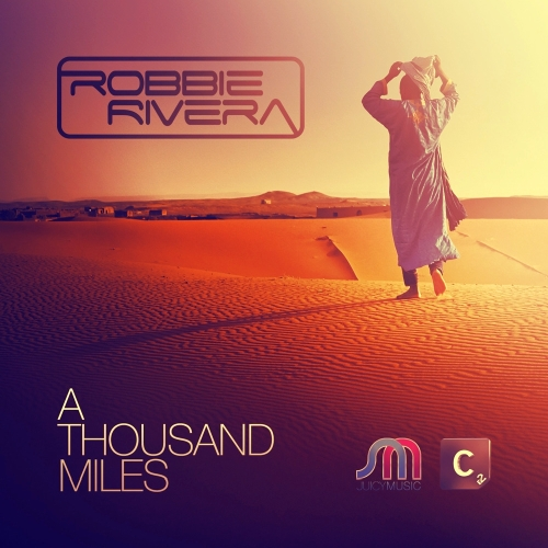 Robbie Rivera - A Thousand Miles (2013)