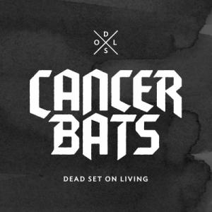 Cancer Bats - Dead Set On Living (Deluxe Edition) (2013)